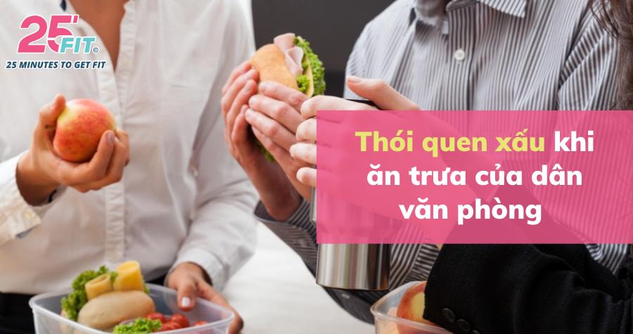 Sai lầm ăn trưa tại nơi làm việc ảnh hưởng đến sức khoẻ