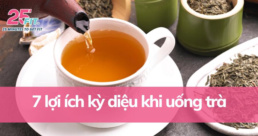 7 lợi ích thần kỳ cho sức khỏe giúp trà được yêu thích khắp thế giới