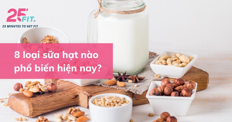 Dinh dưỡng trong 8 loại sữa hạt bạn thường gặp