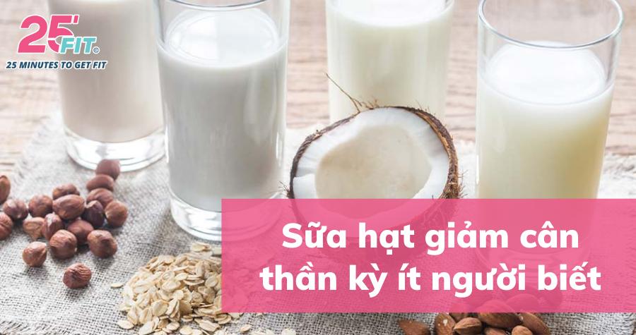 Sữa hạt giúp giảm cân, tốt cho sức khoẻ ít người biết