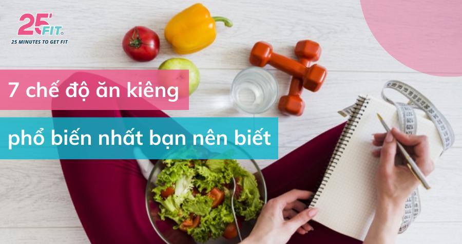 Top 7 chế độ ăn kiêng giảm cân phổ biến nhất bạn nên biết