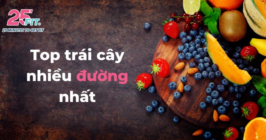 Loại trái cây nào nhiều đường nhất?