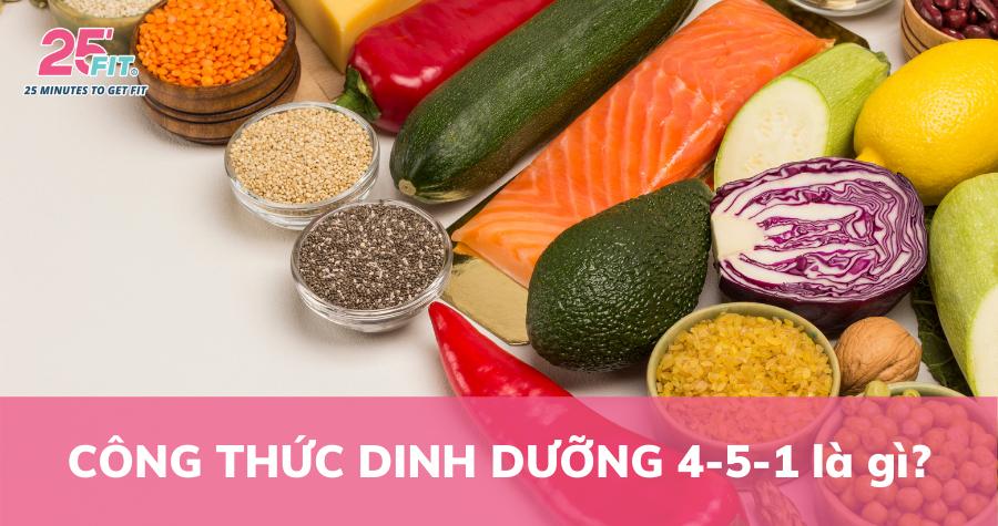 Công thức dinh dưỡng 4-5-1 nâng cao sức khỏe mùa Covid-19