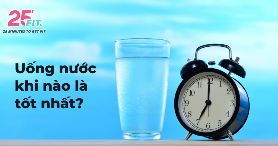 Những thời điểm tốt nhất bạn nên uống nước